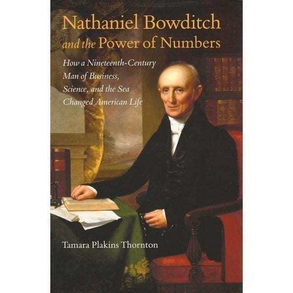 Nathaniel Bowditch And The Power Of Numbers