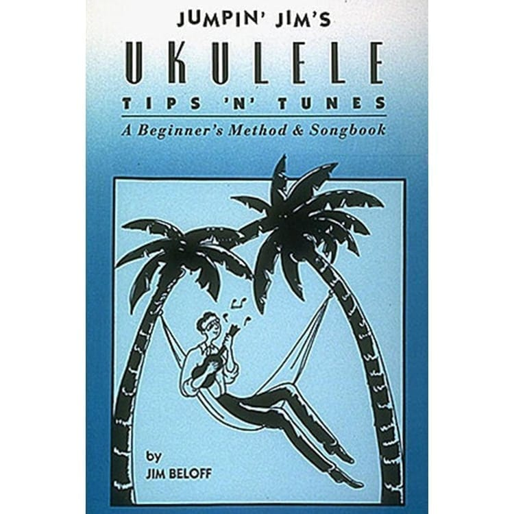 Jumpin' Jim's Ukulele Tips 'N' Tunes